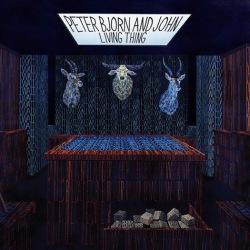 Peter Bjorn And John - Living Thing